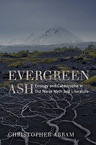 Evergreen Ash: Ecology and Catastrophe in Old Norse for sale  Delivered anywhere in Canada