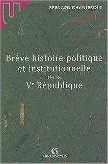 Brève histoire politique et institutionnelle de la Ve république