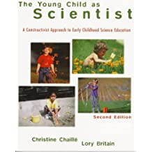 A Young Child as Scientist: A Constructivist Approach to Early Childhood Science Education (2nd Edition)