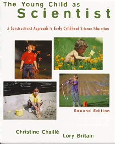 A Young Child as Scientist A Constructivist Approach to Early Childhood Science Education 2nd Edition