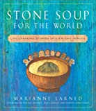 Stone Soup for the World, Marianne Larned, 0609809695