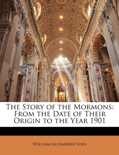 Download The Story of the Mormons: From the Date of Their Origin to the Year 1901 PDF