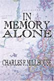 In Memory Alone, Charles F. Millhouse, 0741419629