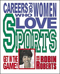 Careers For Women /Love Sports (Get in the Game! with Robin Roberts)