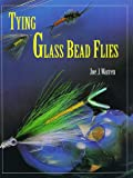 Tying Glass Bead Flies, Joe Warren, 1571881077