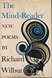 The Mind-Reader, Richard Wilbur, 0151601100