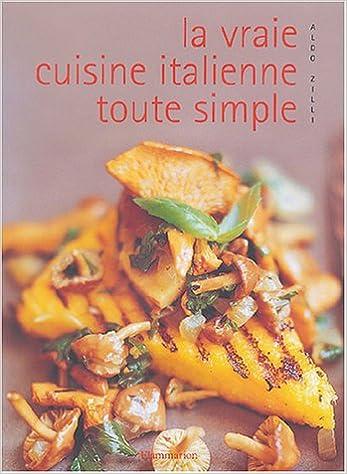 Download Online La vraie cuisine italienne toute simple pdf, epub