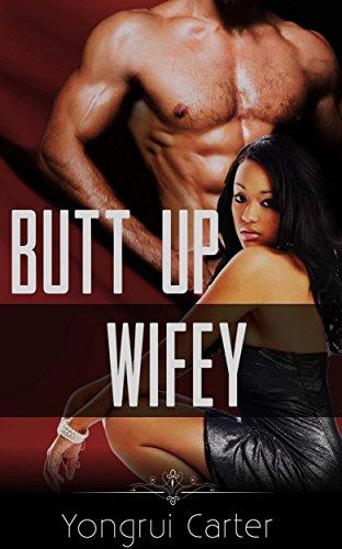 Butt Up, Wifey