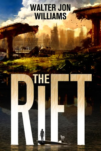 The Rift by [Williams, Walter Jon]
