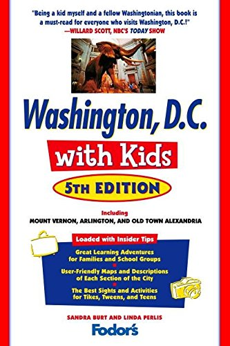 Fodor's Washington, D.C. with Kids, 5th Edition: Including Mount Vernon, Arlington and Old Town Alexandria (Travel Guide) pdf