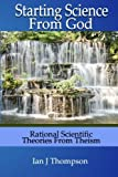 img - for Starting Science From God: Rational Scientific Theories from Theism book / textbook / text book