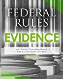 Federal Rules of Evidence (2018 Edition): with Advisory Committee Notes & Rule 502 Non-Waiver Templates
