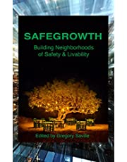 SafeGrowth: Building Neighborhoods of Safety & Livability