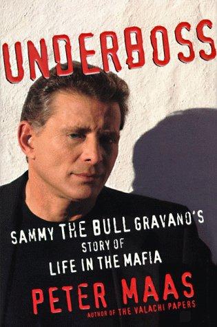 Underboss: Sammy the Bull Gravano s Story of Life …