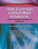 Fluid, Electrolyte, and Acid-Base Imbalances: Content Review Plus Practice Questions (DavisPlus)