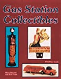 Gas Station Collectibles, Sonya Stenzler and Rick Pease, 0887404960