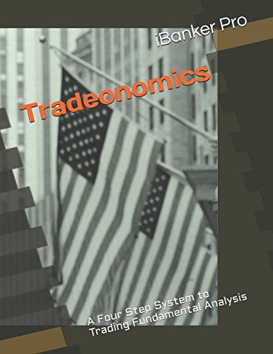 Read Online Tradeonomics: A Four Step System to Trading Fundamental Analysis PDF