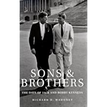 Sons and Brothers: The Days of Jack and Bobby Kennedy