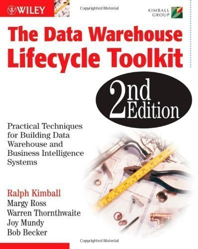 The Data Warehouse Lifecycle Toolkit by Ralph Kimball (Jan 10 2008) (The Data Warehouse Lifecycle Toolkit 2nd Edition)
