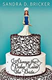 img - for Always the Baker, Never the Bride: Another Emma Rae Creation - Book 1 book / textbook / text book