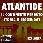 Atlantide, il continente perduto: storia o leggenda? | Jeremy Feldman
