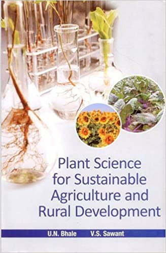 Plant Sciences For Sustainable Agriculture And Rural Development por U. N. & Sawant V. S. Bhale Gratis