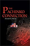 The Pachinko Connection, Donald Moore, 0595657656