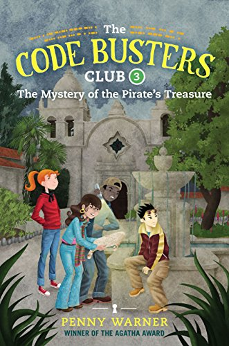 The Mystery of the Pirate's Treasure (The Code Busters Club Book 3)