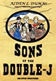 Sons of the Double-J, Alden L. Dumas, 1420894447