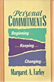 Personal Commitments, Farley, Margaret, 0062502999