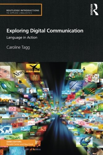 Exploring Digital Communication: Language In Action (Routledge Introductions To Applied Linguistics)