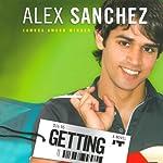 Getting It | Alex Sanchez