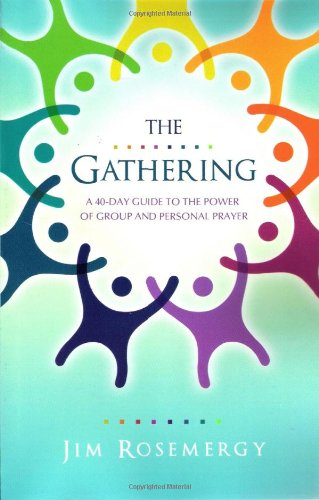 Download The Gathering: A 40-Day Guide to the Power of Group and Personal Prayer PDF