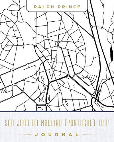 Sao Joao da Madeira (Portugal) Trip Journal: Lined Travel Journal/Diary/Notebook With Sao Joao da Madeira (Portugal) Map Cover Art