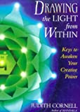 Drawing the Light from Within, Judith Cornell, 0835607569
