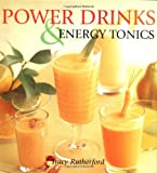 Power Drinks and Energy Tonics, Tracy Rutherford, 0794650112