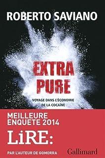 Extra pure : voyage dans l'économie de la cocaïne, Saviano, Roberto