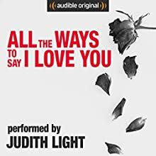 All the Ways to Say I Love You Audiobook by Neil LaBute Narrated by Judith Light