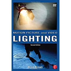 Motion Picture and Video Lighting, 2nd Edition from Focal Press