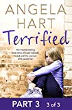 Terrified Part 3 of 3: The heartbreaking true story of a girl nobody loved and the woman who saved her