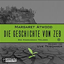Die Geschichte von Zeb (MaddAddam 3) Hörbuch von Margaret Atwood Gesprochen von: Uve Teschner