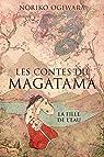 Les contes du Magatama, tome 1 : La fille de l'eau par Ogiwara
