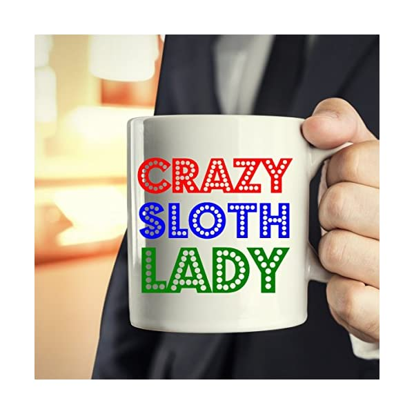 Funny Coffee Mug For Sloth Lovers – Crazy Sloth Lady – 11 Oz White Ceramic Fun Sloth Coffee Mugs – Perfect Sloth Novelty Gift For Birthdays, Men, Women, Presents – By Funonmugs -