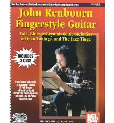 [(John Renbourn Fingerstyle Guitar: Folk, Blues & Beyond, Celtic Melodies & Open Tunings, & the Jazz Tinge)] [Author: John Renbourn] published on (June, 2000) pdf