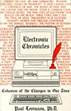 Electronic Chronicles : Columns of the Changes in Our Time, Levinson, Paul, 0963120336