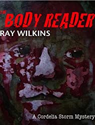 The Body Reader (The Cordelia Storm mysteries Book 1)