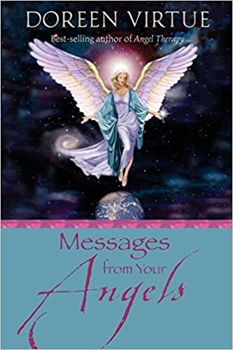 Messages From Your Angels: What Your Angels Want You to Know 9781401900496 <span at amazon