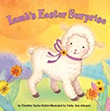 Lamb's Easter Surprise, Christine Taylor-Butler, 1402720203