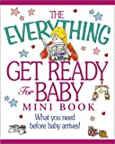img - for Mini Get Ready F/Baby (Everything (Adams Media Mini)) book / textbook / text book