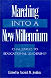 Marching into a New Millennium, Patrick M. Jenlink and National Council of Professors of Educational Administration Staff, 0810838397
